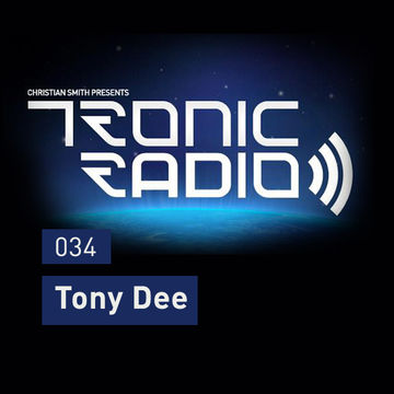2013-03-22 - Tony Dee - Tronic Podcast 034.jpg