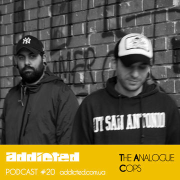 2013-07-23 - The Analogue Cops - Addicted Podcast 20.jpg