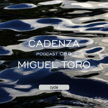 2013-11-06 - Miguel Toro - Cadenza Podcast 089 - Cycle.jpg