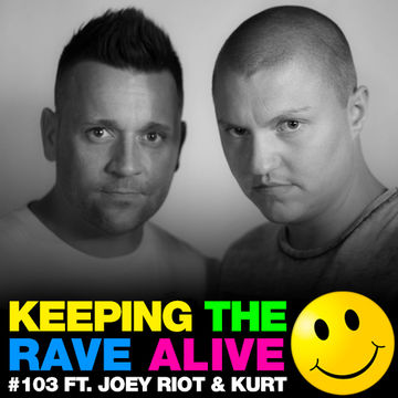 2014-03-21 - Kutski, Joey Riot & Kurt - Keeping The Rave Alive 103.jpg