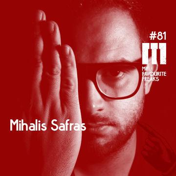 2014-09-03 - Mihalis Safras - My Favourite Freaks Podcast 81.jpg