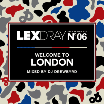 2013-05-27 - DJ Drewbyrd - Lexdray City Series Mix Volume 6 Welcome To London.png
