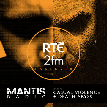 2013-07-15 - DVNT, Casual Violence, Death Abyss - Mantis Radio 134.5 (RTÉ 2FM Takeover).jpg