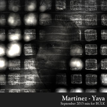 2013-09-03 - Martinez - Yaya (BULK Mix 24).jpg