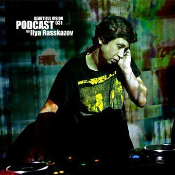 2014-04-28 - Ilya Rasskazov - Beautiful Vision Podcast 031.jpg