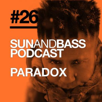 2014-07-04 - Paradox - SUNANDBASS Podcast 26.jpg