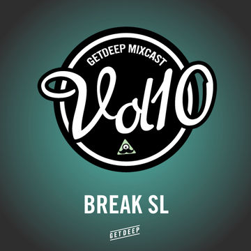 2011-11-10 - Break SL - Get Deep Mixcast Vol.10.jpg