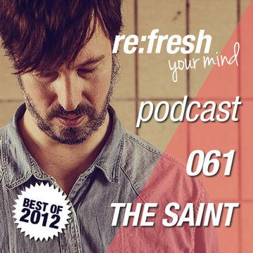 2012-12-26 - The Saint - ReFresh Music Podcast 61 (Best Of 2012).jpg