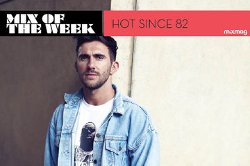 2013-03-14 - Hot Since 82 - Mix Of The Week.jpg