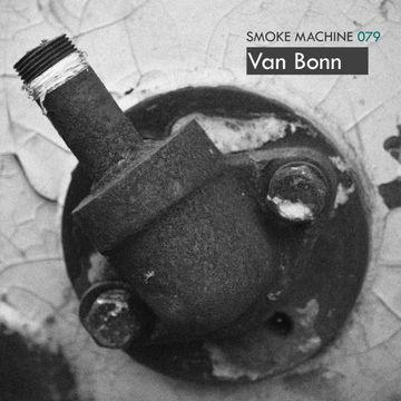 2013-04-06 - Van Bonn - Smoke Machine Podcast 079.jpg
