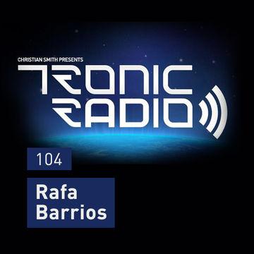 2014-07-25 - Rafa Barrios - Tronic Podcast 104.jpg