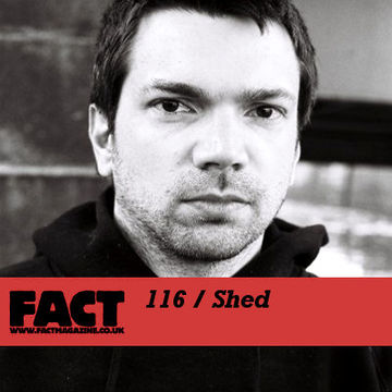 2010-01-18 - Shed - FACT Mix 116.jpg