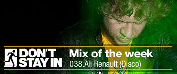 2010-06-07 - Ali Renault - Don't Stay In Mix Of The Week 038.jpg