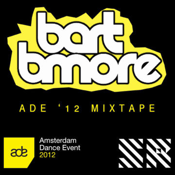 2012-10-15 - Bart B More - ADE '12 Mixtape.jpg