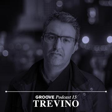 2012-12-26 - Trevino - Groove Podcast 15.jpg