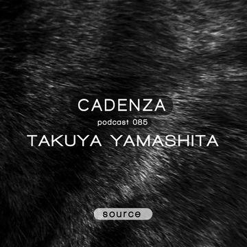2013-10-09 - Takuya Yamashita - Cadenza Podcast 085 - Source.jpg