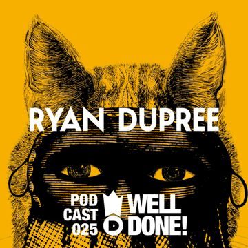 2013-11-27 - Ryan Dupree - WellDone! Music Podcast 025.jpg