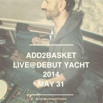 2014-05-31 - Add2Basket @ Debut Yacht.jpg