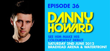 2012-05-21 - Danny Howard - Colours Radio Podcast 36.jpg