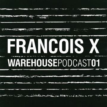 2014-01-12 - Francois X - Warehouse Podcast 01.jpg