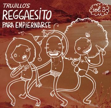 2011-08 - Trujillo - Reggaesito Para Empiernarse Vol.3.png