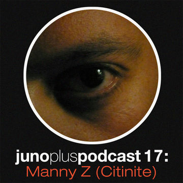 2011-09-14 - Manny Z - Juno Plus Podcast 17.jpg