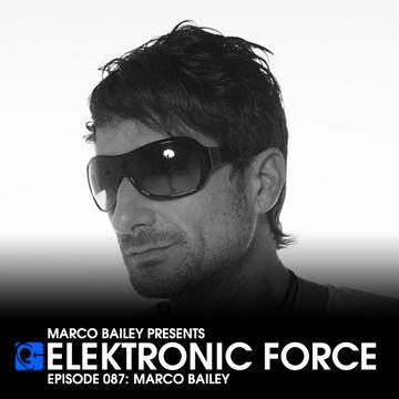 2012-08-09 - Marco Bailey - Elektronic Force Podcast 087.jpg