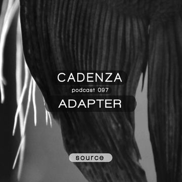 2014-01-01 - Adapter - Cadenza Podcast 097 - Source.jpg