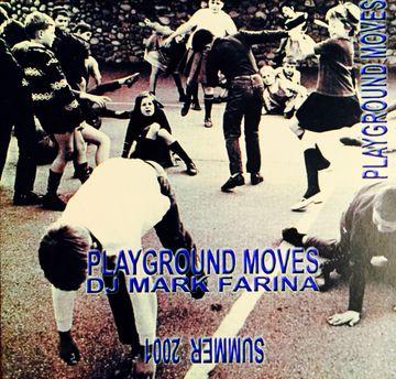 2001 - Mark Farina - Playground Moves (Promo Mix).jpg