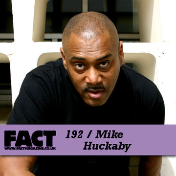 2010-10-11 - Mike Huckaby - FACT Mix 192.jpg