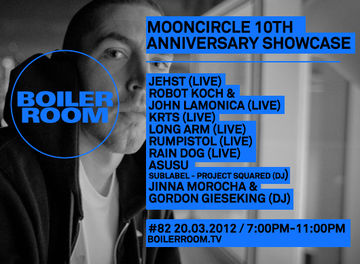 2012-03-20 - Boiler Room 82 - 10 Years Mooncircle Showcase.jpg
