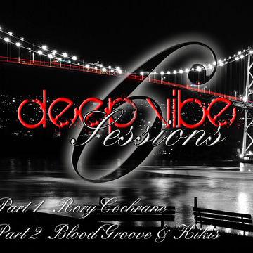 2012-07 - Rory Cochrane, Blood Groove & Kikis - Deep Vibe Sessions Episode 6.jpg