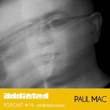 2013-06-09 - Paul Mac - Addicted Podcast 19.jpg