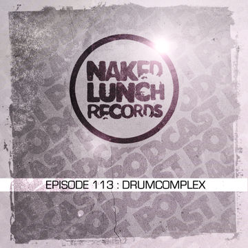 2014-08-15 - Drumcomplex - Naked Lunch Podcast 113.jpg