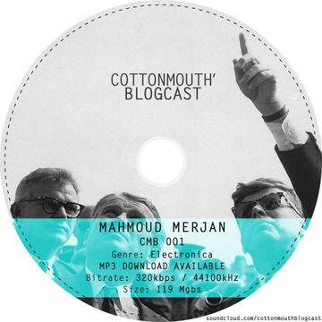 2014-09-09 - Mahmoud Merjan - Cottonmouth Blogcast 001.jpg