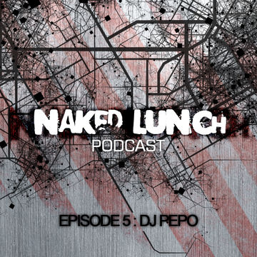 2012-03-15 - DJ Pepo - Naked Lunch Podcast 005.jpg