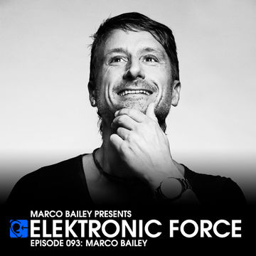 2012-09-20 - Marco Bailey - Elektronic Force Podcast 093.jpg