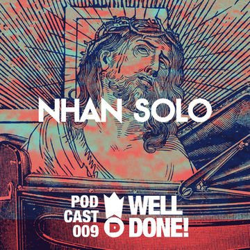 2012-12-15 - Nhan Solo - WellDone! Music Podcast 009.jpg