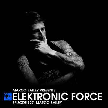 2013-05-16 - Marco Bailey - Elektronic Force Podcast 127.jpg