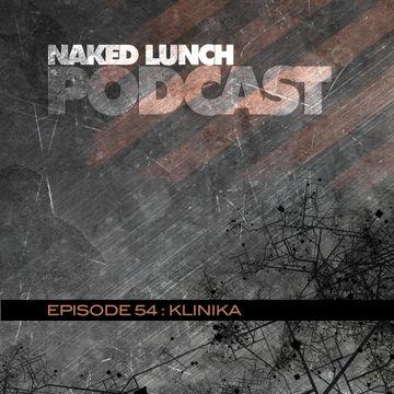 2013-06-28 - Klinika - Naked Lunch Podcast 054.jpg