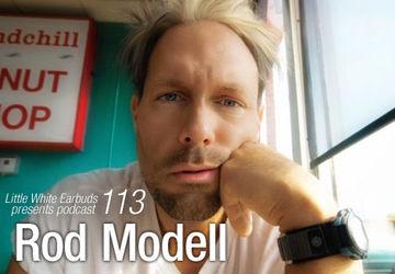 2012-02-20 - Rod Modell - LWE Podcast 113.jpg
