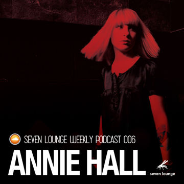 2014-07-02 - Annie Hall - Seven Lounge Podcast 006.jpg
