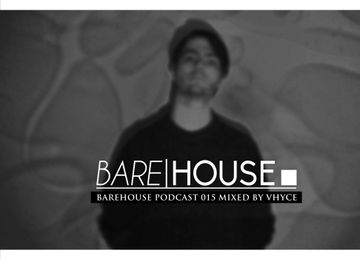 2014-07-17 - Vhyce - Barehouse Podcast 015.jpg