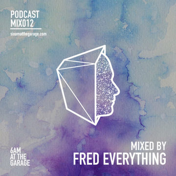 2014-08-27 - Fred Everything - 6AM MIX012.jpg