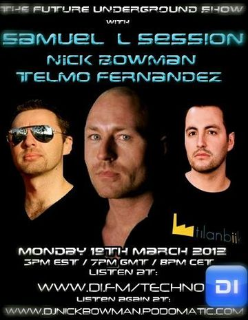 2012-03-19 - Nick Bowman, Samuel L Session, Telmo Fernandez - The Future Underground Show.jpg