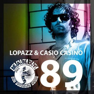 2013-03-28 - Lopazz & Casio Casino - Get Physical Radio 89.jpg