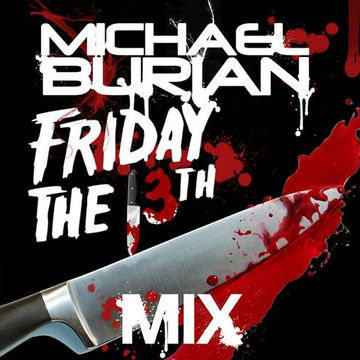 2013-09-13 - Michael Burian - Friday The 13th Mix.jpg