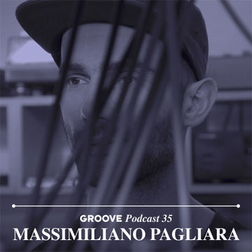 2014-09-10 - Massimiliano Pagliara - Groove Podcast 35.jpg