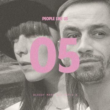 2014-11-12 - Bloody Mary b2b David K - People Like Us Podcast 05.jpg