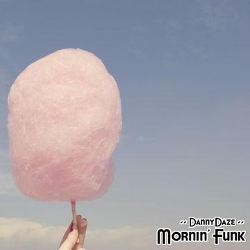 2010-10-25 - Danny Daze - Mornin' Funk Mix.jpg
